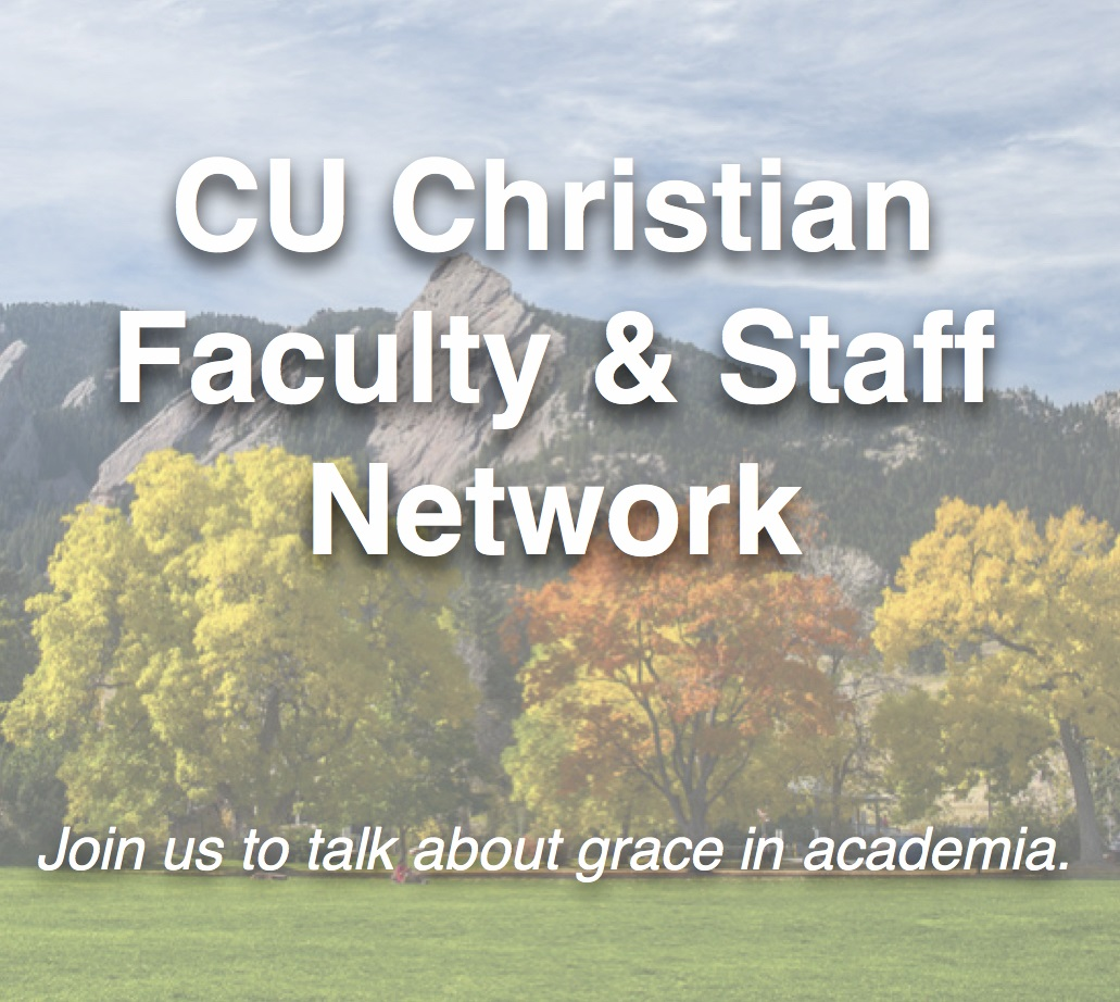 CU Christian Faculty & Staff Network: Join us to talk about grace in academia