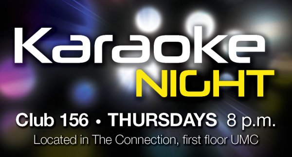 Karaoke Night - Club 156, Thursdays, 8 p.m.