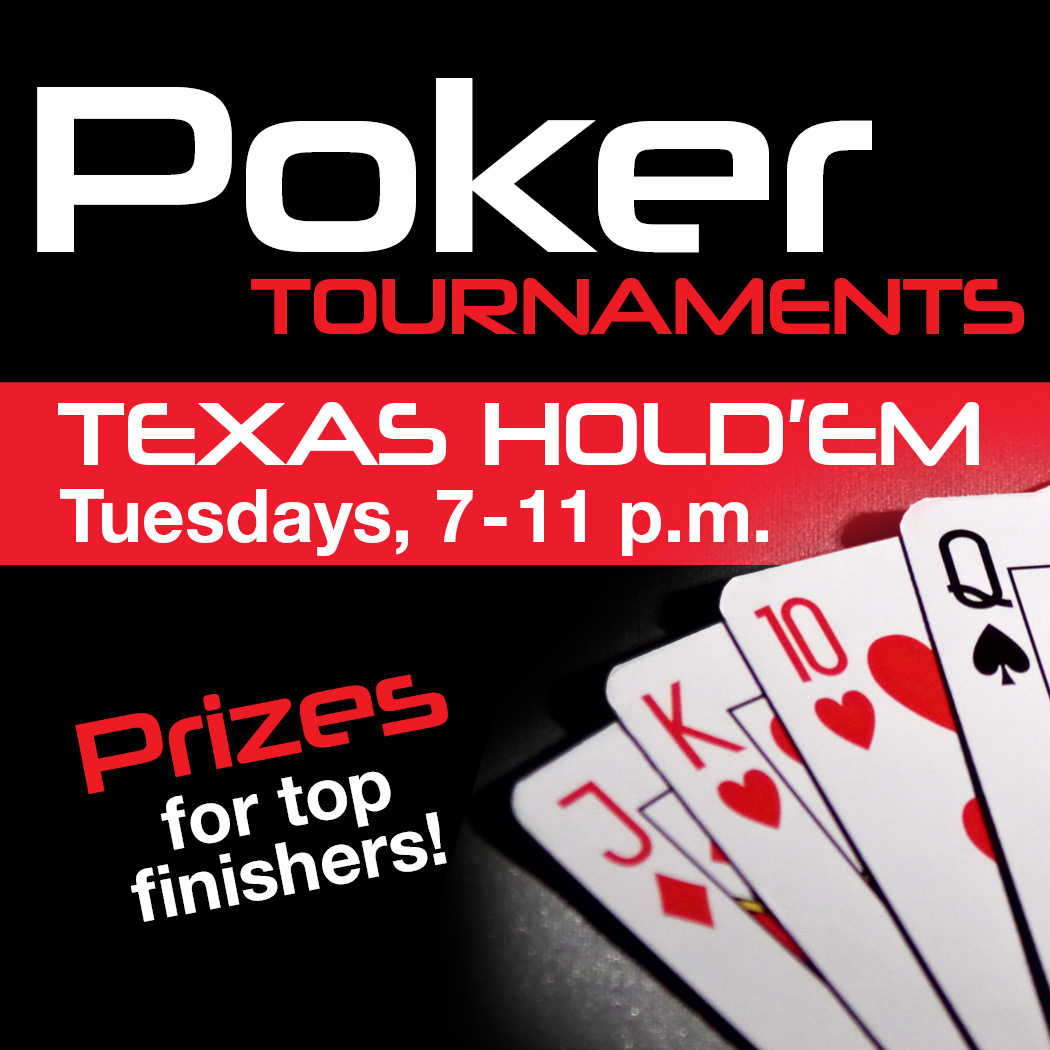 Poker Tournaments: Texas Hold'em Tuesdays, 7-11 p.m.