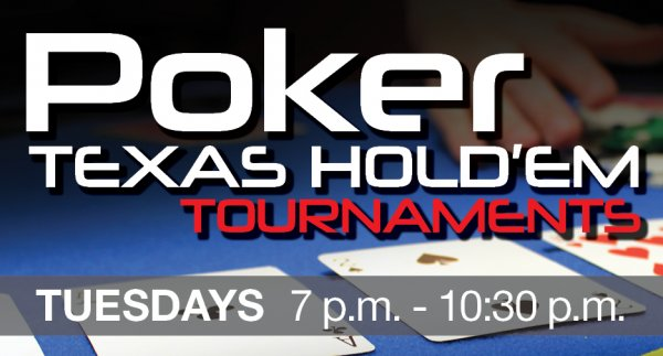 Poker Texas Hold'em Tournaments, 7-10:30 p.m. Tuesdays