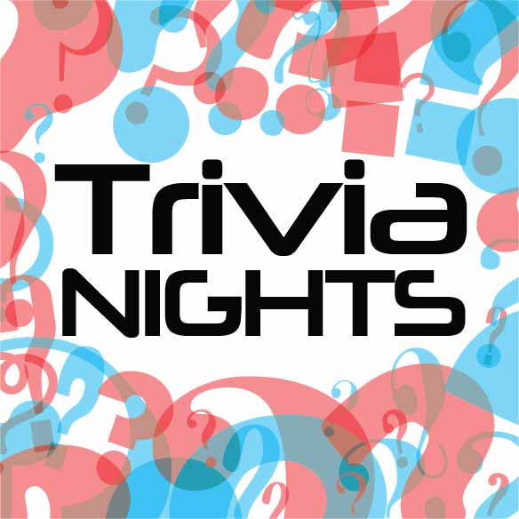 Trivia Night Mondays at 7 p.m.